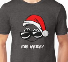 Hey You! I'm Here - Funny Gift Christmas For Team Unisex T-Shirt