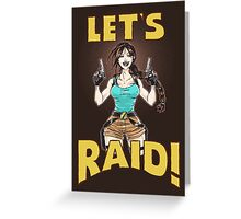 Let's Raid! Greeting Card