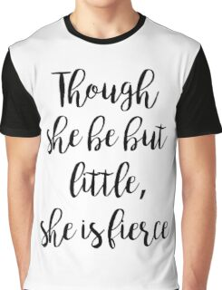 Little and Fierce | Quotes Graphic T-Shirt