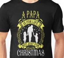 A Papa Is For Life Not Just For Christmas Ugly T-Shirt Unisex T-Shirt