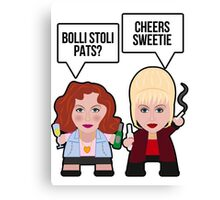 Absolutely Fabulous Sweetie! Canvas Print