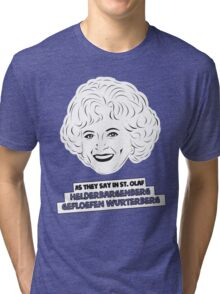 The Golden Girls - Rose Nylund - Betty White - As They Say in St. Olaf... Tri-blend T-Shirt