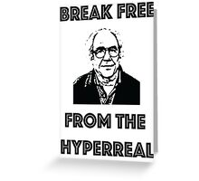 Break free from the hyperreal Greeting Card