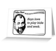 Keys Love to Play Hide and Seek Greeting Card