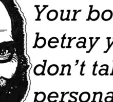 Your Body Will Betray You But Don't Take It Personally Sticker