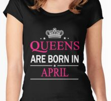 Queens Are Born In April Birthday Gift Shirt Women's Fitted Scoop T-Shirt