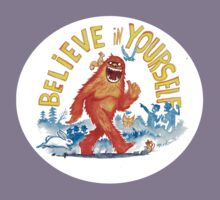 """""""Believe in Yourself!"""" -Sasquatch Kids Clothes"""