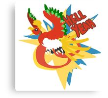 hell yeah ho-oh Canvas Print