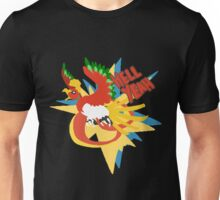 hell yeah ho-oh Unisex T-Shirt