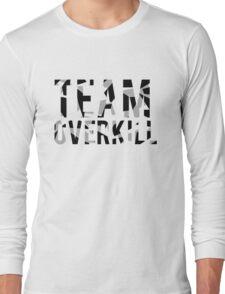 Team Overkill Long Sleeve T-Shirt