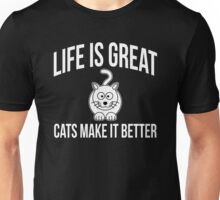 LIFE IS GREAT CATS MAKE IT BETTER Unisex T-Shirt