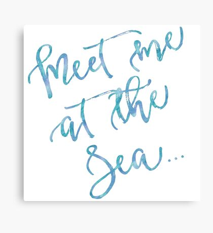 Meet Me at The Sea Watercolor Motivational Quote Inspirational Quotes in Teal, Blue, and White Canvas Print