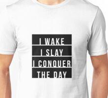 WAKE, SLAY, CONQUER Unisex T-Shirt