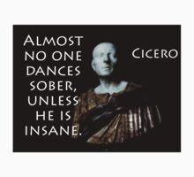 Almost No One Dances Sober - Cicero Kids Tee