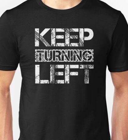 Keep Turning Left Funny Dirt Short Track Runner Race T-Shirt Unisex T-Shirt