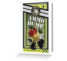 AMMO DUMP! Greeting Card