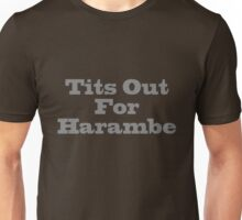 Tits Out For Harambe Unisex T-Shirt