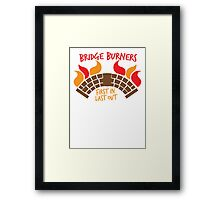 Bridge BURNERS first in last out Framed Print