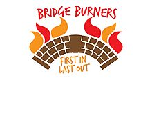 Bridge BURNERS first in last out Photographic Print
