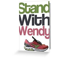Stand with Wendy Greeting Card
