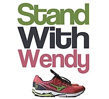 Stand with Wendy Photographic Print