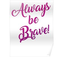Always Be Brave! Poster