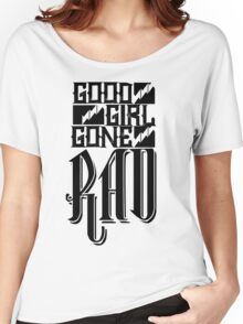 Good Girl Gone Rad Women's Relaxed Fit T-Shirt