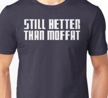 'Still Better Than Moffat' Logo Unisex T-Shirt