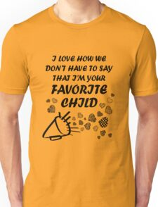 I'm Your Favorite Child T-Shirts Unisex T-Shirt