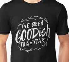 I've been goodish this year - funny Christmas Holiday Unisex T-Shirt