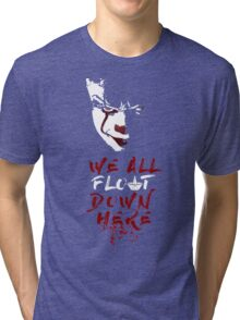 We All Float Down Here Tri-blend T-Shirt