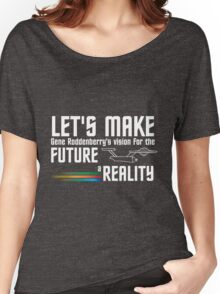 Let's Make Gene Roddenberry's Vision for the Future a Reality Women's Relaxed Fit T-Shirt