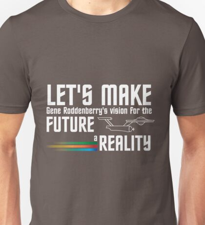 Let's Make Gene Roddenberry's Vision for the Future a Reality Unisex T-Shirt
