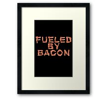 Fueled by Bacon Framed Print