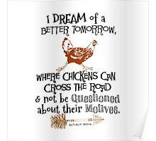 Funny:Chickens Cross Road Motives Not Questioned Quote Poster
