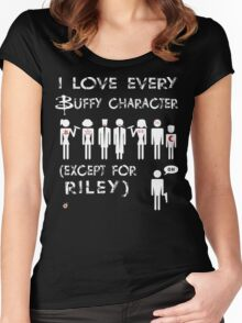 I love every Buffy character except for Riley Women's Fitted Scoop T-Shirt