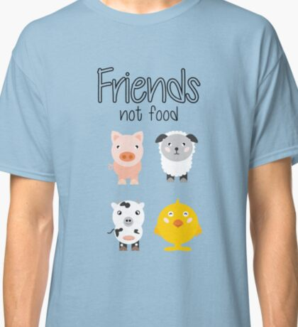 Animals are friends not food Classic T-Shirt