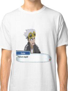 "Guzma ""Ya'll are stupid!"" Classic T-Shirt"