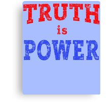 TRUTH IS POWER Canvas Print