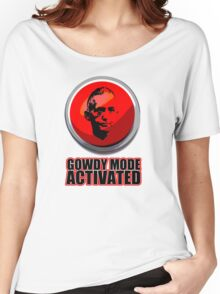Gowdy Mode ACTIVATED! Women's Relaxed Fit T-Shirt