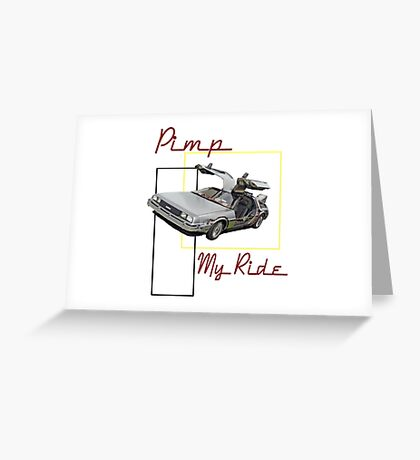 Pimp my ride Greeting Card