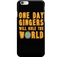 One day gingers will rule the world iPhone Case/Skin