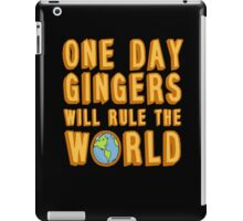 One day gingers will rule the world iPad Case/Skin