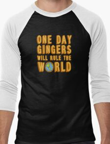 One day gingers will rule the world Men's Baseball ¾ T-Shirt