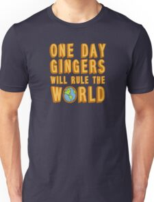 One day gingers will rule the world Unisex T-Shirt