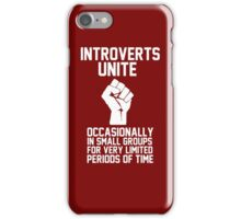 Introverts unite occasionally in small groups for very limited periods of time iPhone Case/Skin
