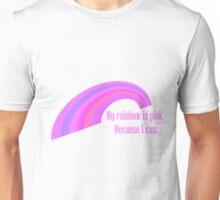 My Rainbow is pink Unisex T-Shirt