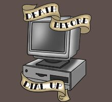 Death Before Dial Up Unisex T-Shirt