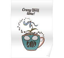 Crazy Coffee Mug Poster
