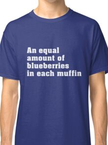 An equal amount of blueberries Classic T-Shirt